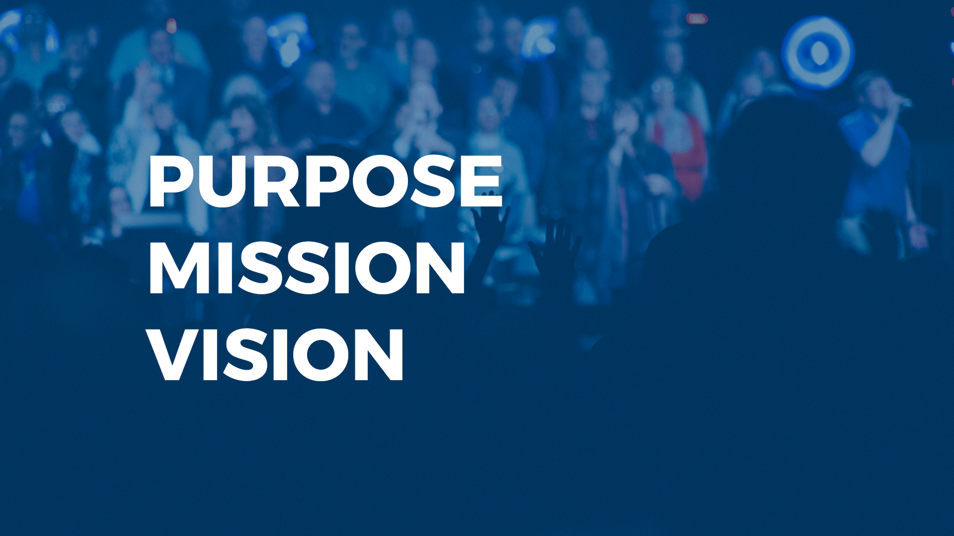 Purpose, Mission, Vision Sermon