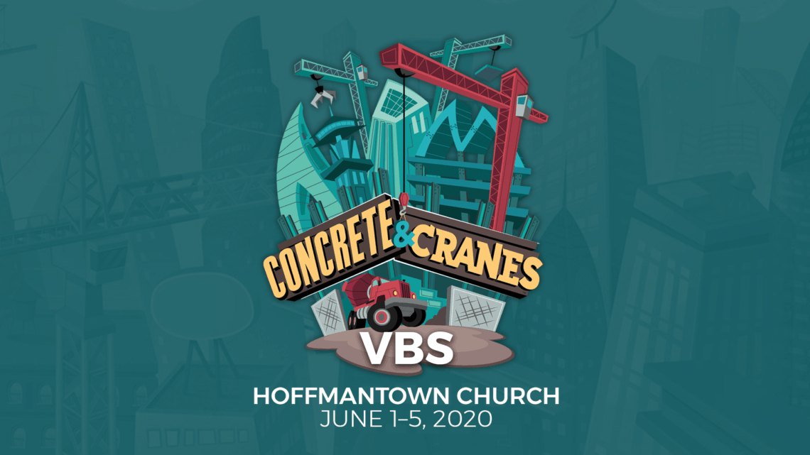 Hoffmantown Church 2020 VBS Concrete and Cranes