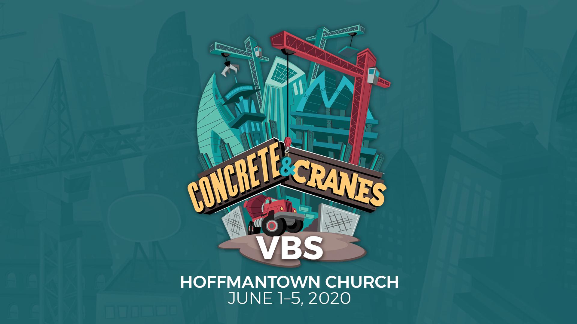Hoffmantown Church 2020 VBS Concrete and Cranes