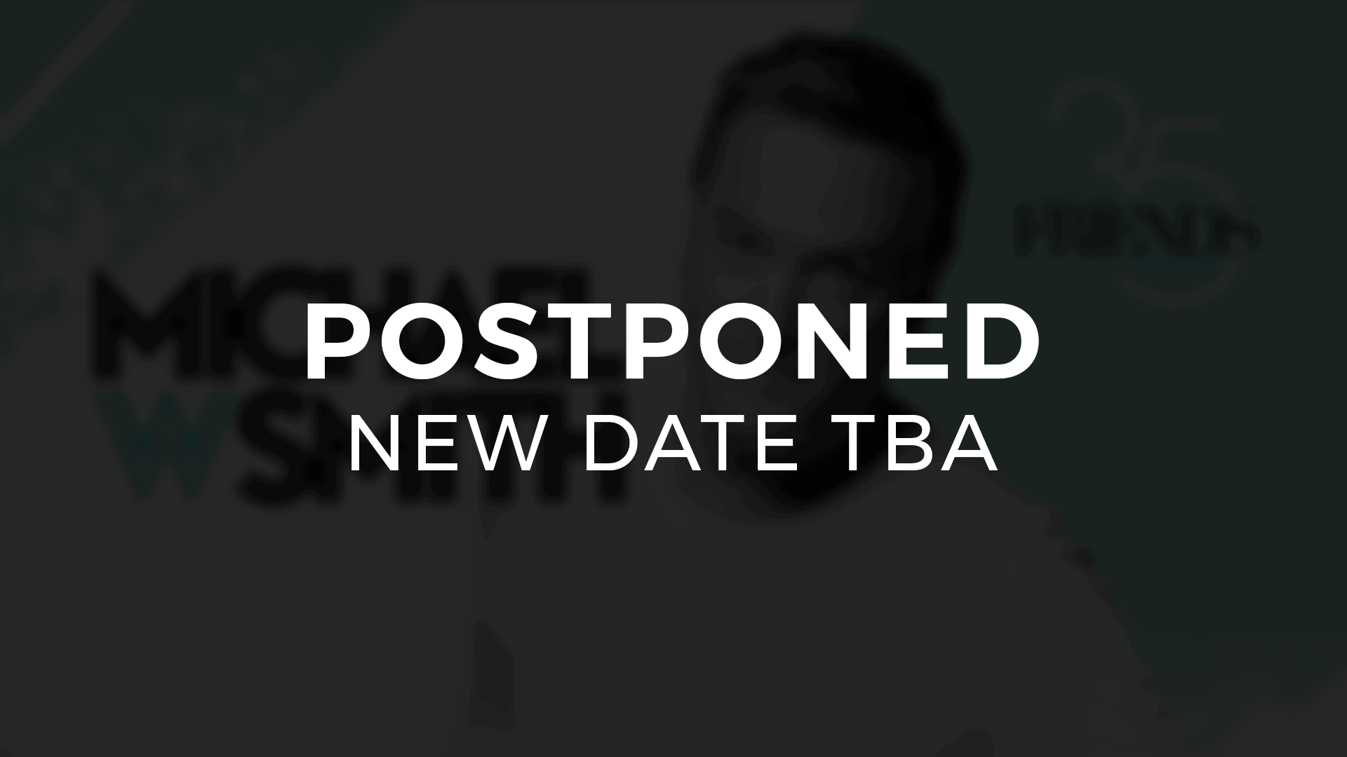 michaelwsmith-event-16x9-postponed